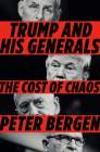 Trump and His Generals: The Cost of Chaos Cover Image