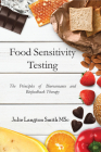Food Sensitivity Testing: The Principles of Bioresonance and Biofeedback Therapy Cover Image