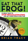 Eat That Frog!: 21 Great Ways to Stop Procrastinating and Get More Done in Less Time Cover Image