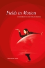 Fields in Motion: Ethnography in the Worlds of Dance Cover Image