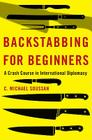 Backstabbing for Beginners: My Crash Course in International Diplomacy Cover Image
