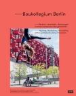 Baukollegium Berlin: Advising, Mediating, Persuading Within Complex Building Processes Cover Image