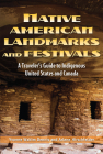 Native American Landmarks and Festivals: A Traveler's Guide to Indigenous United States and Canada Cover Image