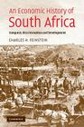 An Economic History of South Africa: Conquest, Discrimination, and Development (Ellen McArthur Lectures) Cover Image
