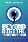 Beyond Digital Transformation: Advancing Tech for Accelerated Growth Cover Image