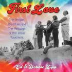 First Love: The People, the Music and the Message of the Jesus Movement Cover Image
