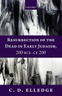 Resurrection of the Dead in Early Judaism, 200 Bce-Ce 200 Cover Image
