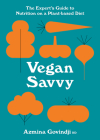 Vegan Savvy: The Expert's Guide to Nutrition on a Plant-Based Diet Cover Image