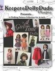 Keepers Dolly Duds Designs Presents...: A Clothing Pattern Collection for 16-inch A Girl for All Time Dolls (Color Edition) Cover Image