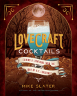 Lovecraft Cocktails: Elixirs & Libations from the Lore of H. P. Lovecraft Cover Image