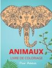 Animaux Livre de Coloriage pour Adultes: Motifs et dessins d'animaux relaxants et anti-stress - Livre d'activités et de coloriage pour adultes Cover Image