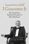 I Guarantee It: The Untold Story behind the Founder of Men's Wearhouse Cover Image