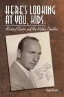 Here's Looking at You, Kids!: Michael Curtiz and His Hidden Families Cover Image