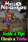 Hello Neighbor: GUIDE & TIPS, CHEATS & TRICKS: How to Play with Hello Neighbor Complete Guide Cover Image