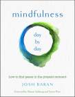 Mindfulness, Day by Day: How to Find Peace in the Present Moment Cover Image