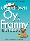 Upside Down Oy & Franny The Foodie Cover Image