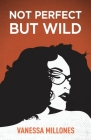 Not Perfect, But Wild Cover Image