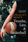 Trouthe, Lies, and Basketball Cover Image