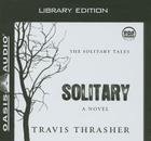 Solitary (Library Edition): A Novel (Solitary Tales #1) Cover Image