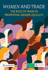 Women and Trade: The Role of Trade in Promoting Gender Equality Cover Image