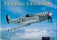 Flying Legends: A photographic study of the great piston combat aircraft of World War II Cover Image