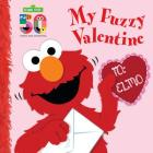 My Fuzzy Valentine Deluxe Edition (Sesame Street) Cover Image