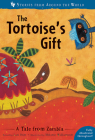 The Tortoise's Gift: A Tale from Zambia (Stories from Around the World #6) Cover Image