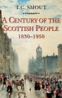 Century of the Scottish People: 1830-1950 Cover Image