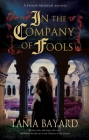 In the Company of Fools (Christine de Pizan Mystery #3) Cover Image