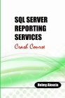 SQL Server Reporting Services Crash Course Cover Image