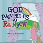God Painted Us a Rainbow Cover Image