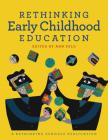 Rethinking Early Childhood Education Cover Image