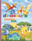 Dinosaurs coloring book: For kids ags 4-12 a coloring book full with cute Dinosaurs with thier names, amazingly designed just for your child Cover Image