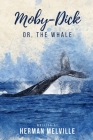 Moby-Dick Or, The Whale: With original illustrated Cover Image