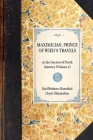 Maximilian, Prince of Wied's Travels: In the Interior of North America (Volume 2) (Travel in America) Cover Image