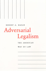 Adversarial Legalism: The American Way of Law (Revised) Cover Image