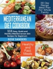Mediterranean Diet Cookbook: 111 Easy, Quick and Healthy Mediterranean Diet Recipes for Beginners: Healthy and Fast Meals with 30 Day Recipe Meal P Cover Image