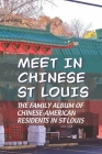 Meet In Chinese St Louis: The Family Album Of Chinese-American Residents In St Louis: Chinese Restaurants Cover Image