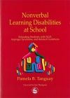 Nonverbal Learning Disabilities at School: Educating Students with Nld, Asperger Syndrome and Related Conditions Cover Image