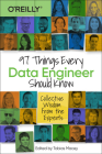 97 Things Every Data Engineer Should Know: Collective Wisdom from the Experts Cover Image