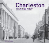 Charleston Then and Now® Cover Image