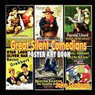 Great Silent Comedians Poster Art Book: Featuring Charlie Chaplin, Buster Keaton, Harry Langdon, Laurel And Hardy, Harold Lloyd, Mabel Normand, Roscoe Cover Image
