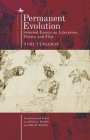 Permanent Evolution: Selected Essays on Literature, Theory and Film (Cultural Syllabus) Cover Image