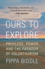 Ours to Explore: Privilege, Power, and the Paradox of Voluntourism Cover Image