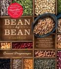 Bean by Bean: A Cookbook: More than 175 Recipes for Fresh Beans, Dried Beans, Cool Beans, Hot Beans, Savory Beans, Even Sweet Beans! Cover Image