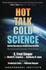 Hot Talk, Cold Science: Global Warming's Unfinished Debate Cover Image