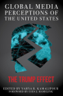 Global Media Perceptions of the United States: The Trump Effect Cover Image