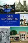 Old Saybrook: A Main Street History (Brief History) Cover Image
