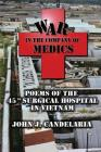 War in the Company of Medics: Poems of the 45th Surgical Hospital in Vietnam Cover Image