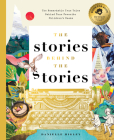 The Stories Behind the Stories: The Remarkable True Tales Behind Your Favorite Kid's Books Cover Image